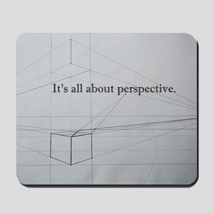 It's all about Perspective Mousepad