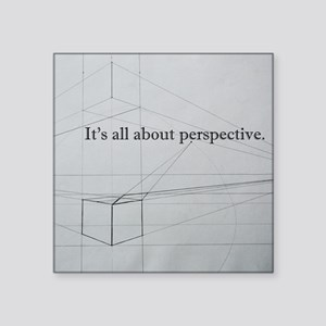 """It's all about Perspective Square Sticker 3"""" x 3"""""""