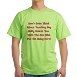 Don't Touch The Belly! (pink) Green T-Shirt