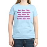Don't Touch The Belly! (pink) Women's Light T-Shir