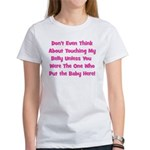 Don't Touch The Belly! (pink) Women's T-Shirt