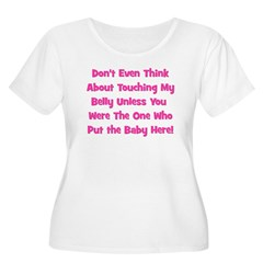 Don't Touch The Belly! (pink) T-Shirt