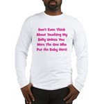 Don't Touch The Belly! (pink) Long Sleeve T-Shirt
