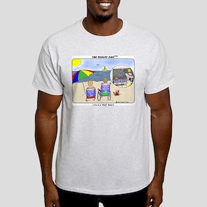 """Life's a """"Real"""" Beach Light T-Shirt"""
