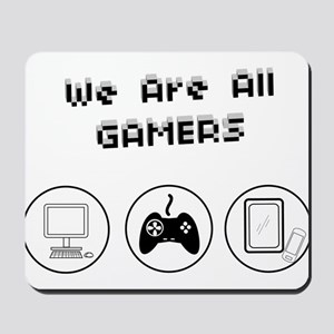 We are all Gamers Mousepad