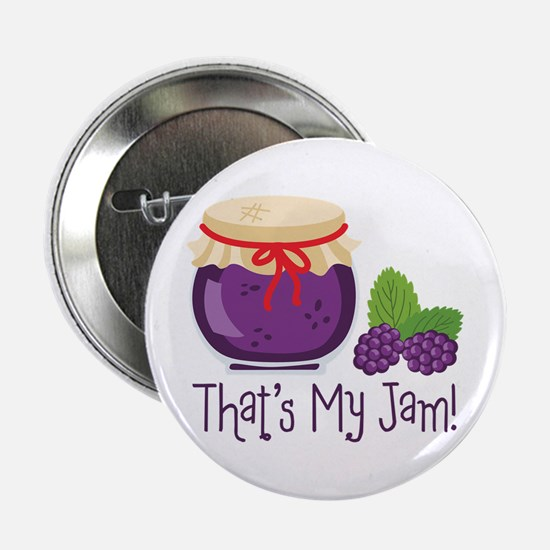 "Thats My Jam! 2.25"" Button"