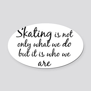 Skating Who We Are Oval Car Magnet