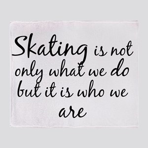 Skating Who We Are Throw Blanket