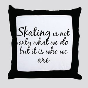 Skating Who We Are Throw Pillow