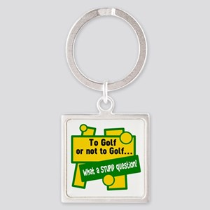 To Golf Or Not Keychains