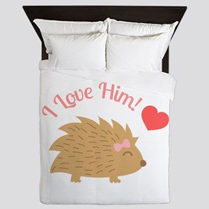 Cute Female Hedgehog, I Love Him Queen Duvet