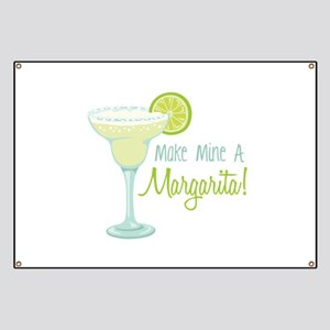 Make Mine A Margarita! Banner