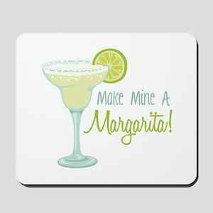 Make Mine A Margarita! Mousepad