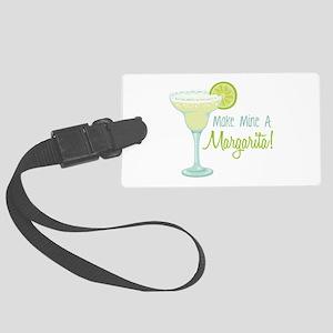 Make Mine A Margarita! Luggage Tag