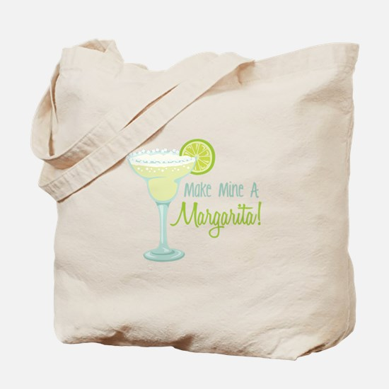 Make Mine A Margarita! Tote Bag