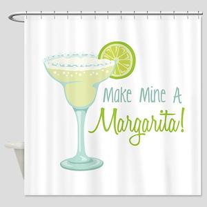 Make Mine A Margarita! Shower Curtain