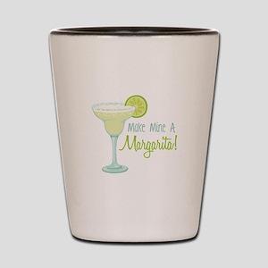 Make Mine A Margarita! Shot Glass