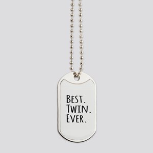 Best Twin Ever Dog Tags