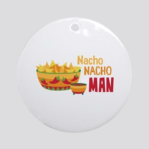 Nacho NACHO MAN Ornament (Round)