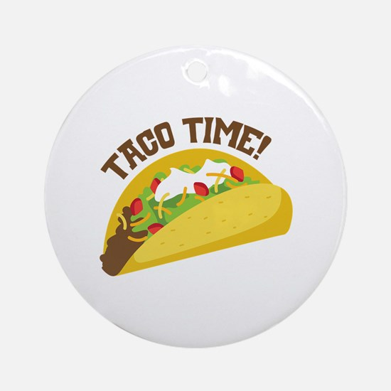 TACO TIME! Ornament (Round)
