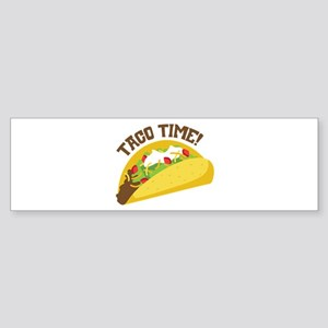 TACO TIME! Bumper Sticker