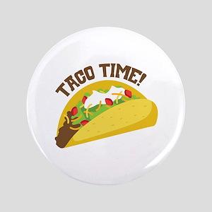 "TACO TIME! 3.5"" Button"
