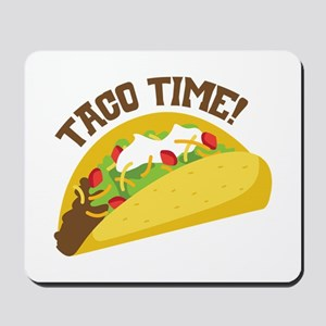 TACO TIME! Mousepad