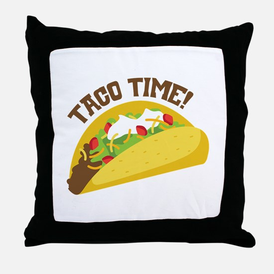TACO TIME! Throw Pillow