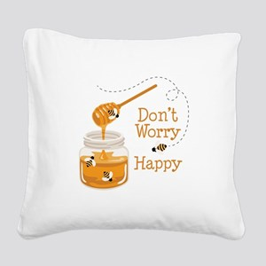 Dont Worry Be Happy Square Canvas Pillow
