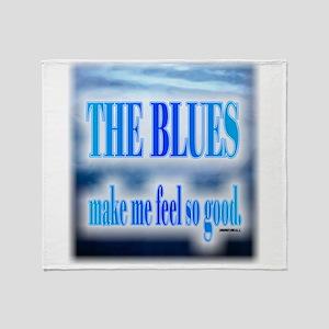 Blues Make Me Feel So Good Throw Blanket