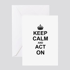 Keep Calm and Act on Greeting Cards