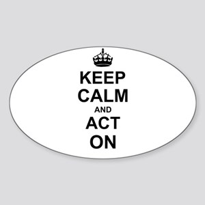 Keep Calm and Act on Sticker