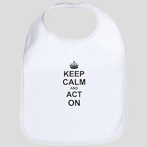 Keep Calm and Act on Bib