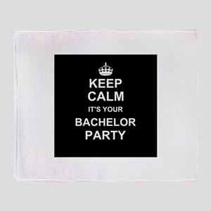 Keep Calm its your Bachelor Party Throw Blanket