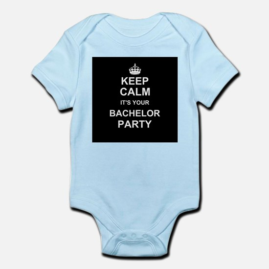 Keep Calm its your Bachelor Party Body Suit