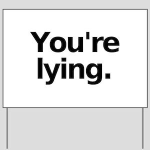 Lying Yard Sign