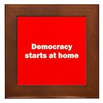 Democracy Starts at Home Framed Tile