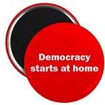 Democracy Starts at Home Magnet