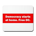 Democracy Starts at Home Mousepad