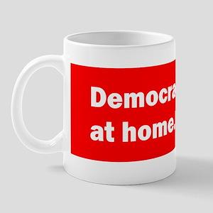 Democracy Starts at Home Mug