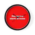 Democracy Starts at Home Wall Clock