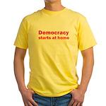 Democracy Starts at Home Yellow T-Shirt