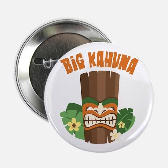 "Big Kahuna 2.25"" Button"