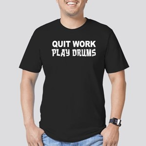 Quit Work Play Drums T-Shirt
