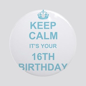 Keep Calm its your 16th Birthday - blue Ornament (