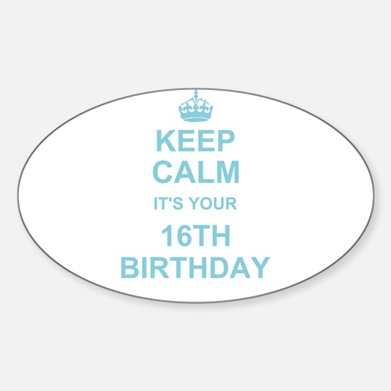 Keep Calm its your 16th Birthday - blue Decal