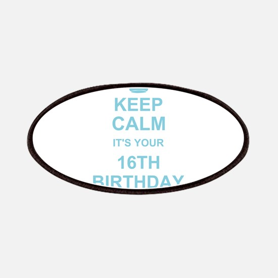 Keep Calm its your 16th Birthday - blue Patches
