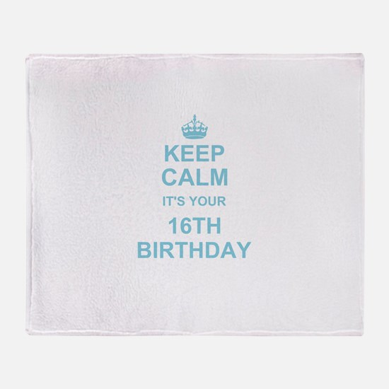 Keep Calm its your 16th Birthday - blue Throw Blan