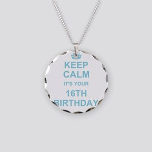 Keep Calm its your 16th Birthday - blue Necklace C