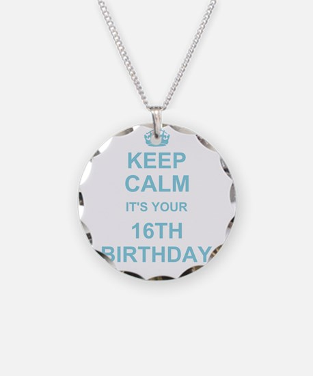 Keep Calm its your 16th Birthday - blue Necklace